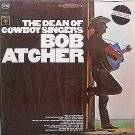 Atcher, Bob - The Dean Of Cowboy Singers - Sealed Vinyl LP Record - Country