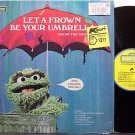 Sesame Street / Oscar The Grouch - Let A Frown Be Your Umbrella - Vinyl LP Record - Children Kids