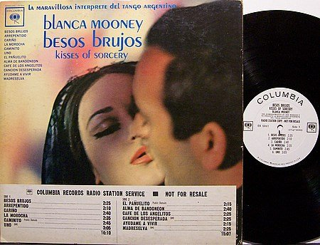 Mooney, Blanca - Besos Brujos Kisses Of Sorcery - Vinyl LP Record - Promo - Argentina Tango