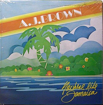 Brown, A.J. - Nowhere Like Jamaica - Sealed Vinyl LP Record - AJ - Reggae