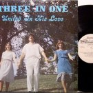 Three In One - United In His Love - Vinyl LP Record - Christian