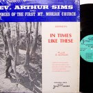 Sims, Rev. Arthur - In Times Like These - Vinyl LP Record - Black Gospel