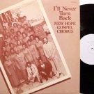 New Hope Gospel Chorus - I'll Never Turn Back - Vinyl LP Record - Black Gospel