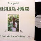 Jones, Evangelist Michael - I Can Meditate On Him - Vinyl LP Record - Black Gospel