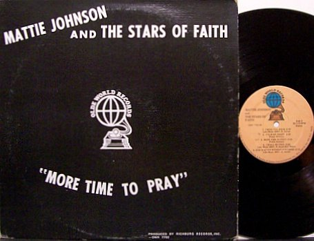 Johnson, Mattie And The Stars Of Faith - More Time To Pray - Vinyl LP Record - Black Gospel