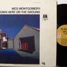Montgomery, Wes - Down Here On The Ground - Vinyl LP Record - Jazz