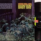 Baby Ray - Where Soul Lives - Vinyl LP Record - R&B Soul