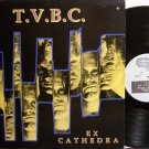 T.V.B.C. - Ex Cathedra - Vinyl LP Record + Inserts - TVBC - Rock