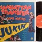Manhattan Transfer, The - Jukin' - Vinyl LP Record - Pop Rock