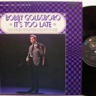 Goldsboro, Bobby - It's Too Late - Vinyl LP Record - Pop Rock