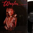 Jennings, Waylon - I've Always Been Crazy - Vinyl LP Record - Country
