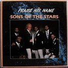 Sons Of The Stars - Praise His Name - Sealed Vinyl LP Record - Black Gospel