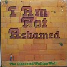 Liberated Wailing Wall, The - I Am Not Ashamed - Sealed Vinyl LP Record - Christian Gospel