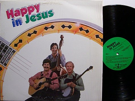 Bluegrass Brethren - Happy In Jesus - Vinyl LP Record - Christian Gospel
