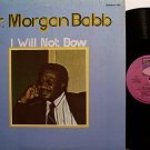 Babb, Dr. Morgan - I Will Not Bow - Vinyl LP Record - Black Gospel