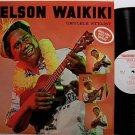 Waikiki, Nelson - Ukelele Stylist - Vinyl LP Record - World Music Hawaii