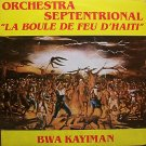 Orchrestra Septentrional - La Boule De Feu D'Haiti - Sealed Vinyl LP Record - World Music Haiti