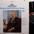 Dirksen, Senator Everett McKinley - Man Is Not Alone - Vinyl LP Record - Odd Unusual Weird