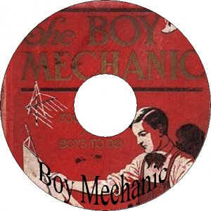 Boy Mechanic Vintage Books 800 - 1000 things For Boys To Do CD Popular Mechanics