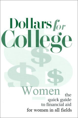 Dollars for College for Women in All Fields by Elizabeth A. Olson, editor