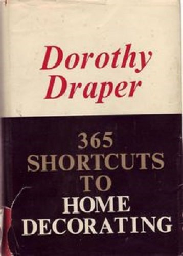 365 Shortcuts to Home Decorating by Dorothy Draper (1965) 1st Ed. Extremely Rare