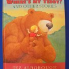 Where's My Teddy? And Other Stories by Jez Alborough