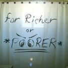 Unique Shower Curtain romance marriage 4 RICHER OR POORER love