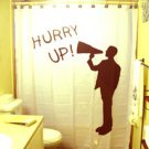 Unique Shower Curtain Humor funny HURRY UP speed announcer go!
