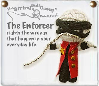 """The Enforcer"" String Doll, The Original String Doll Gang"