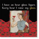 """I Have and Hour Glass Figure. Every Hour I Raise My Glass"" Cocktail Napkins"