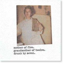 """Mother of Five. Grandmother of Twelve. Drunk By Seven"" Cocktail Napkins"