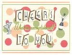Cheers to You Card ~ Accomplishment