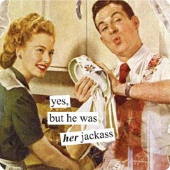 """Yes, But He Was Her Jackass"" Magnet"