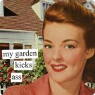 """My Garden Kicks Ass"" Magnet"