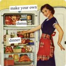 """Make Your Own Damn Dinner"" Magnet"