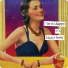 """I'm So Happy It's Happy Hour"" Magnet"