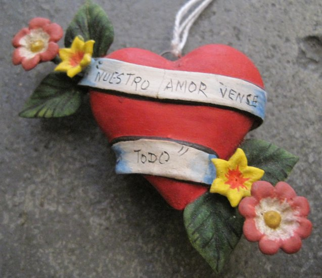 "Hand Painted Clay Heart, Flowers, Banner ""Nuestro Amor Vence Todo"""""