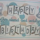 """Happy Birthday, Go Ahead and Indulge"" Retro Print Birthday Card"