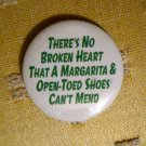 """There's No Broken Heart . . ."" Button/Pin"
