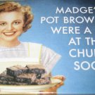 """Madge's Pot Brownies were a Hit at the Church Social"" Square Magnet"