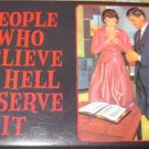 """People Who Believe in Hell Deserve It"" Square Magnet"