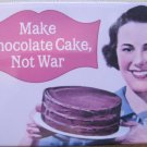 """Make Chocolate Cake, Not War"" Square Magnet"