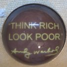 """Think Rich Look Poor"" Round Magnet"