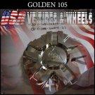 GOLDEN 105   CHROME CAP    WHEELS         #C-108-1S606-01    VELOCITY U2  TYFUN