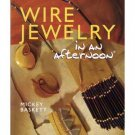 Wire Jewelry in An Afternoon Softcover Book