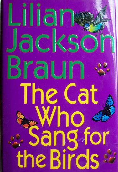 The Cat Who Sang for the Birds by Lilian Jackson Braun (Hardcover)