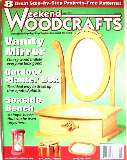 Weekend Woodcrafts Magazine - August 2003 Issue 58