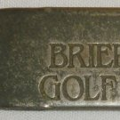 COMMEMORATIVE GOLF DIVOT REPAIR TOOL MARKER BRIERWOOD GOLF CLUB