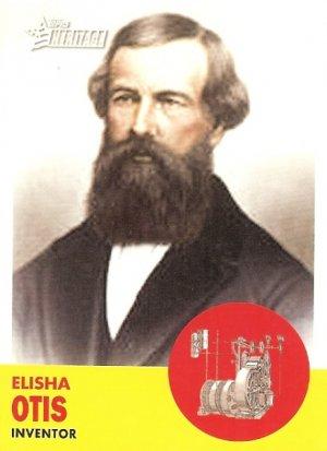 Elisha Otis - Inventor 2009 Topps Heritage Card # 50