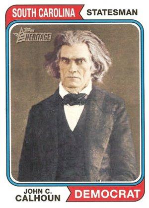 John C. Calhoun - South Carolina Statesman 2009 Topps Heritage Card # 72